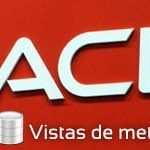 Vistas de metadatos de Oracle, cómo buscar objetos de la base de datos