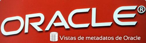 Vistas de metadatos de Oracle, cómo bucear por los objetos de la base de datos