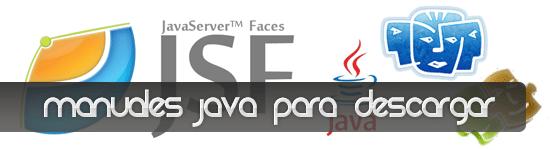 Descarga manual de JAVA en pdf de JSF 1.0 y JSF 2.0 con librerías MyFaces Tomahawk y IceFaces